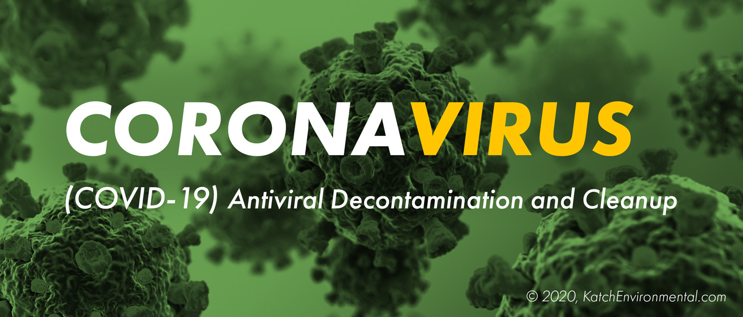 Coronavirus (COVID-19) Antiviral Decontamination and Cleanup - Katch Environmental